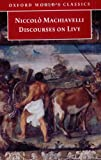 Discourses on Livy (Oxford World's Classics) (0192804731) by Niccolo Machiavelli