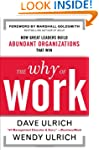 The Why of Work: How Great Leaders Bu...