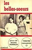 Les belles soeurs (0889220816) by Tremblay, Michel