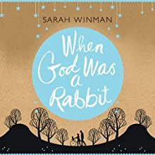 When God Was a Rabbit Audiobook by Sarah Winman Narrated by Sarah Winman