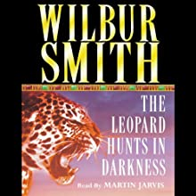 The Leopard Hunts in Darkness Audiobook by Wilbur Smith Narrated by Martin Jarvis