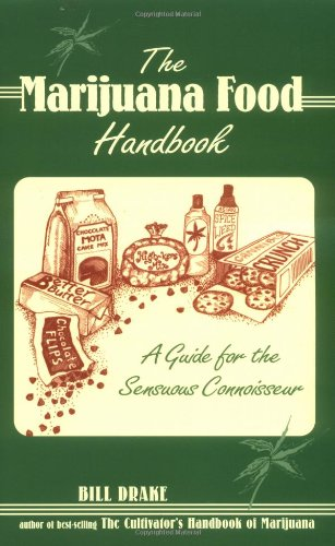 The Marijuana Food Handbook: A Guide for the Sensuous Connoisseur