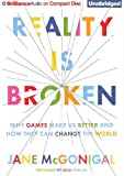 img - for (REALITY IS BROKEN: WHY GAMES MAKE US BETTER AND HOW THEY CAN CHANGE THE WORLD) BY McGonigal, Jane(Author)Compact discon 20 Jan 2011 book / textbook / text book