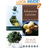 Lebanese Cuisine: More than 200 Simple, Delicious, Authentic Recipes