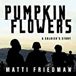 Pumpkinflowers: A Soldier's Story | Matti Friedman