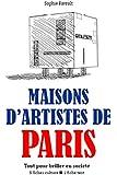 Maisons d'artistes de Paris - Tout pour briller en soci�t�