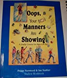 img - for By Peggy Norwood Oops, Your Manners are Showing: A Study Course for Ages 8 & up: Student Workbook (3rd ed) [Paperback] book / textbook / text book