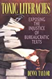 Toxic Literacies: Exposing the Injustice of Bureaucratic Texts
