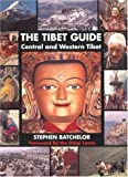 The Tibet Guide: Central and Western Tibet (0861711343) by Batchelor, Stephen