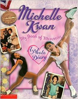 Michelle Kwan: My Book of Memories: Michelle Kwan: 9780590458900