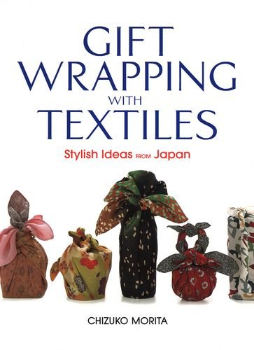 Gift Wrapping with Textiles: Stylish Ideas from Japan Picture