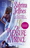 To Pleasure a Prince (Royal Brotherhood, Book 2)