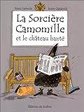 echange, troc Enric Larreula, Roser Capdevila - La sorcière Camomille et la château hanté