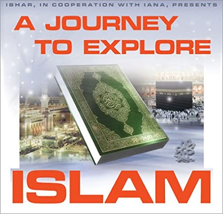 A Journey To Explore Islam