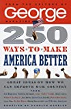 250 Ways to Make America Better (0375750126) by George Magazine Editors