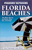 Foghorn Outdoors Florida Beaches: The Best Places to Swim, Play, Eat, and Stay (1566913470) by Parke Puterbaugh