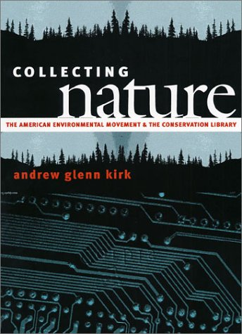 Collecting Nature: The American Environmental Movement and the Conservation Library (Development of Western Resources)