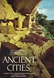 America's Ancient Cities (0870446274) by Gene S. Stuart
