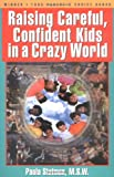 img - for Raising Careful, Confident Kids in a Crazy World book / textbook / text book