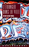 echange, troc Alain Milon - L'étranger dans la ville: Du rap au graff mural