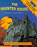 img - for The Haunted House: 3-D Puzzle Storybook (3-D Puzzle Story Books, No 1) book / textbook / text book