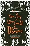 Carolyn Jess-Cooke The Boy Who Could See Demons