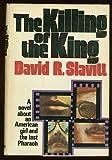 The killing of the King (0385078994) by Slavitt, David R