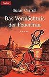 Das Vermächtnis der Feuerfrau (3426622319) by Susan Carroll