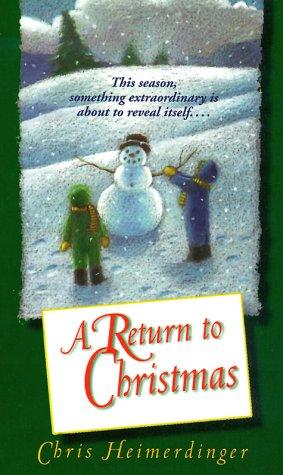 A Return to Christmas, Chris Heimerdinger