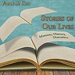 Stories of Our Lives: Memory, History, Narrative | Frank de Caro