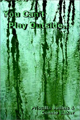 You Can't Play Outside . . .