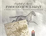 Freedom's Light: A Story about Paul Revere's Midnight Ride (Scrapbooks of America)