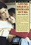 img - for Claves para hablar de la menstruacion con tu hija/Before She Gets Her Period: Talking with Your Daughter about Menstruation (Spanish Edition) book / textbook / text book