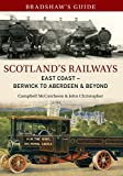 Bradshaws Guide to Scotlands Railways: Vol 6 East Coast Berwick to Inverness (Bradshaws Guides)