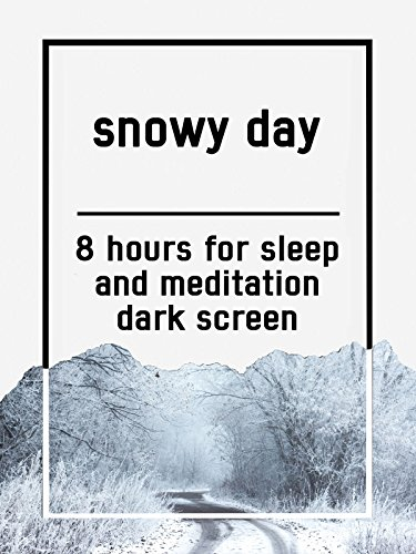 Snowy day, 8 hours for Sleep and Meditation, dark screen