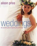 img - for Weddings: The Essential Guide to Organizing the Perfect Day book / textbook / text book
