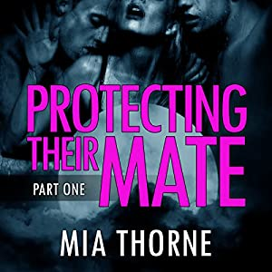 Protecting Their Mate, Part One: A BBW Shifter Werewolf Romance Audiobook