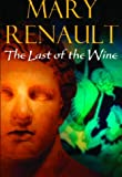 Last of the Wine (0099463555) by Mary Renault