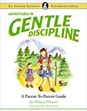 img - for Adventures in Gentle Discipline: A Parent-to-Parent Guide (La Leche League International Book) book / textbook / text book