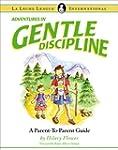 Adventures in Gentle Discipline: A Pa...