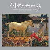 A.J. Munnings: An Appreciation of the Artist and a Selection of his Paintings