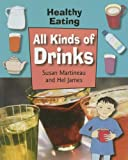 img - for All Kind of Drinks (Healthy Eating (Smart Apple Library)) book / textbook / text book