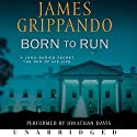 Born to Run (       UNABRIDGED) by James Grippando Narrated by Jonathan Davis
