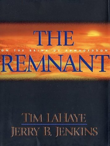 The Remnant: On the Brink of Armageddon by Tim LaHaye, Jerry B. Jenkins