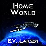 Home World: Undying Mercenaries, Book 6 Audiobook by B. V. Larson Narrated by Mark Boyett