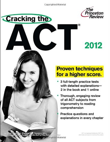 Cracking The Act, 2012 Edition (College Test Preparation)