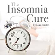 The Insomnia Cure: Discover Good Sleep with Max Kirsten | [Max Kirsten]