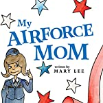 My Air Force Mom | Mary Lee