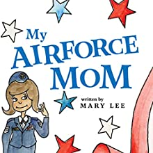 My Air Force Mom (       UNABRIDGED) by Mary Lee Narrated by Melissa Madole
