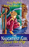 Naughtiest Girl Saves the Day (Enid Blyton's the Naughtiest Girl) (0340744235) by Blyton, Enid